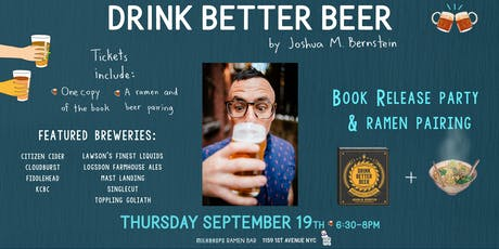 Drink Better Beer - Joshua M. Bernstein Book Release and Beer/Ramen Pairing tickets