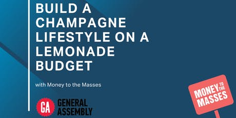 Build A Champagne Lifestyle On A Lemonade Budget tickets