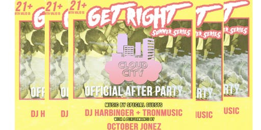 Get Right|Official Cloud City After Party
