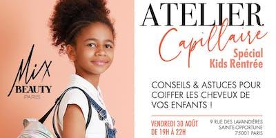 ATELIER CAPILLAIRE KIDS : ENTRETENIR LES CHEVEUX DE VOS ENFANTS