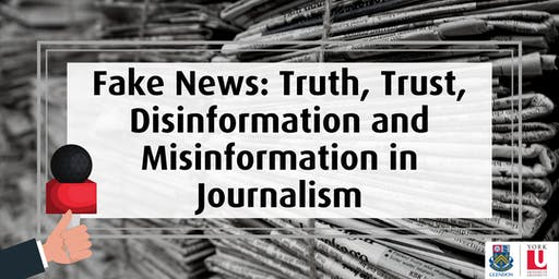 Fake News: Truth, Trust, Disinformation and Misinformation in Journalism