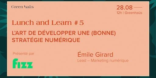 LUNCH & LEARN #5| L'art de développer une (bonne) stratégie numérique