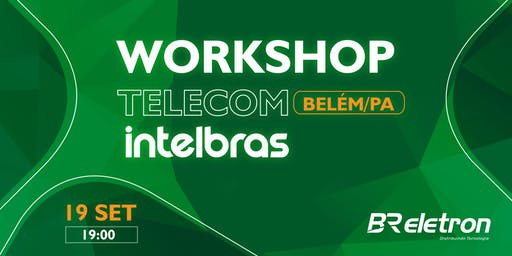 WORKSHOP TELECOM INTELBRAS   BELÉM/PA