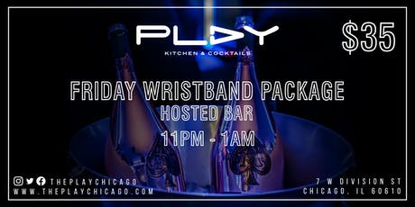 Play Chicago Friday Wristband Package tickets