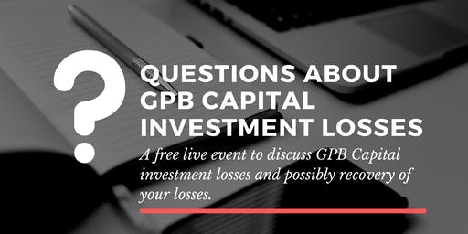 GPB Capital Investment Losses (Free Q & A Event) - Monroe, LA