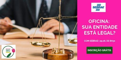 Oficina: Sua entidade está legal? | ACIB Mulher e SEBRAE SP