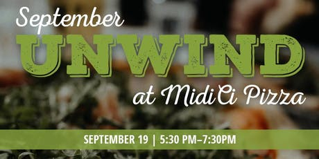 September Unwind at MidiCi Pizza tickets