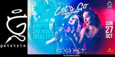 Let's Go - Aperitivo+Dinner at COST Restaurant - Lista GETSTYLE biglietti
