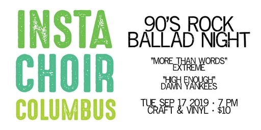 InstaChoir Columbus: 90's Rock Ballad Night