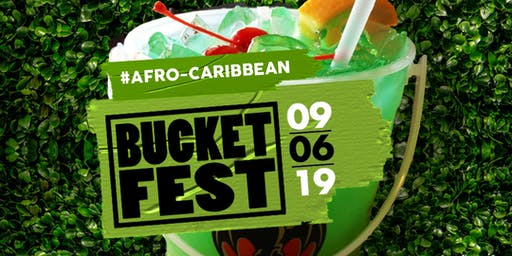 BACARDI LIME PRESENTS - BUCKETFESTSTL 2019 THE AFRO CARRIBEAN VIBE!