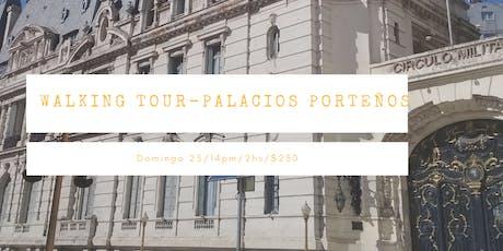 Walking  Tour Palacios Porteños entradas