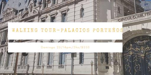 Walking  Tour Palacios Porteños