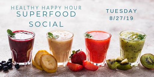 Healthy Happy Hour  Superfood Social