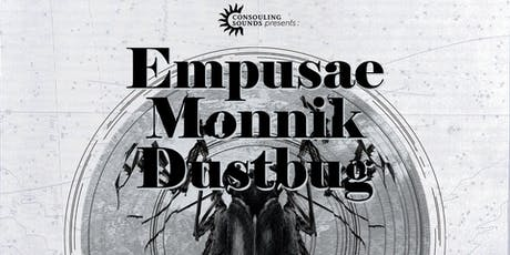 Empusae - Monnik - dustbug in Residence by Consouling Sounds tickets