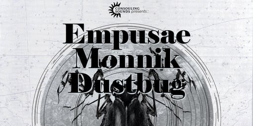 Empusae - Monnik - dustbug in Residence by Consouling Sounds