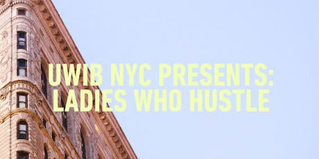 UWIB NYC Presents: Ladies Who Hustle 2019 tickets