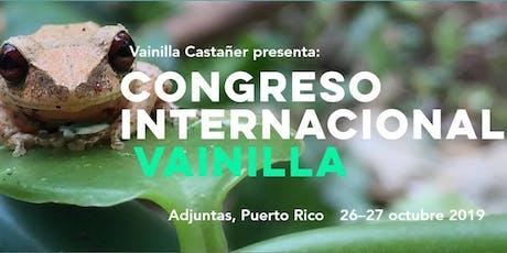 Congreso Internacional Vainilla 2019 en Puerto Rico entradas