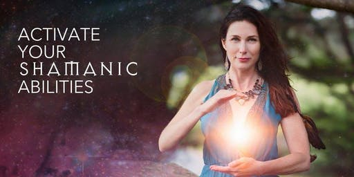"""""""ACTIVATE Your Shamanic Abilities"""" - San Diego Workshop"""