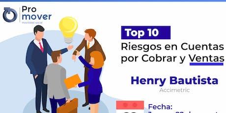 Top 10 Riesgos Cuentas por Cobrar Ventas tickets