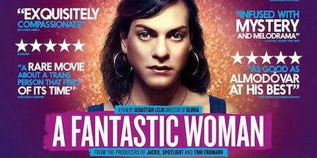 Film Screening: A FANTASTIC WOMAN (Oscar Winning Transgender Drama from Chile) tickets