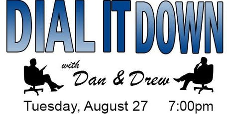 Dial It Down with Dan and Drew tickets