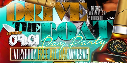 """"""" Drive The Boat """"  Official Labor Day Weekend Day Party"""