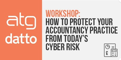 Protecting your accountancy practice from today's cyber risk workshop. tickets