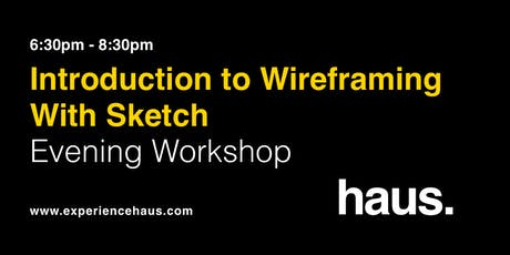 Introduction to Wireframing with Sketch - Evening Workshop by Experience Haus tickets