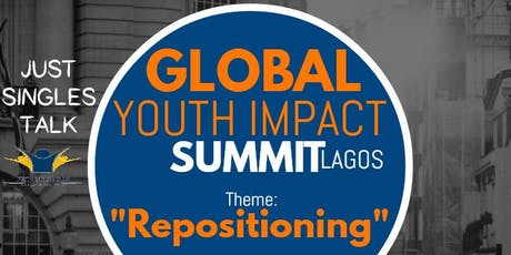 GLOBAL YOUTH IMPACT SUMMIT LAGOS - by Just Singles Talk Initiative tickets