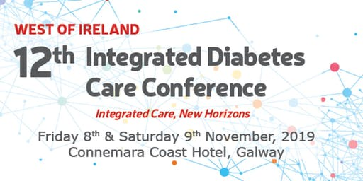 12th West of Ireland Integrated Diabetes Care Conference - Fri 8th & Sat 9th November 2019