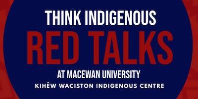 "THINK INDIGENOUS \""RED TALKS\"" @ MacEwan University"