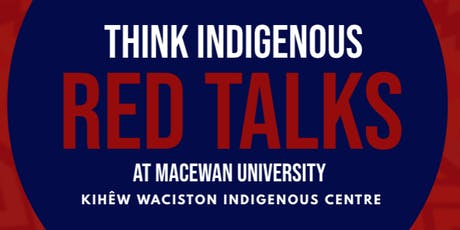 "THINK INDIGENOUS ""RED TALKS"" @ MacEwan University tickets"