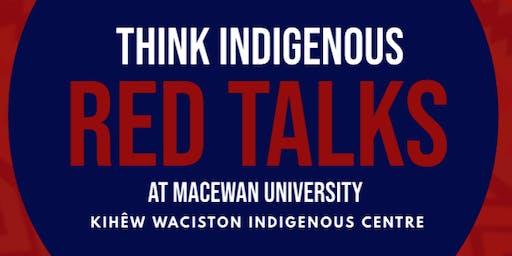 "THINK INDIGENOUS ""RED TALKS"" @ MacEwan University"