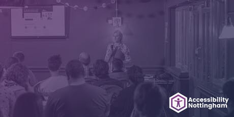 Accessibility Nottingham Meetup #5 tickets