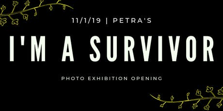 I'm A Survivor - Photo Exhibition Opening tickets