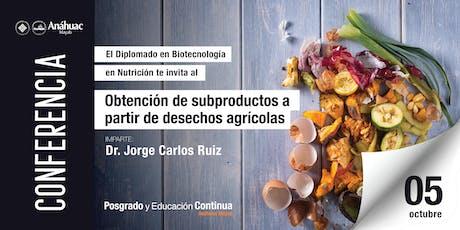 """Conferencia """"Obtención de subproductos a partir de desechos agrícolas"""" boletos"""