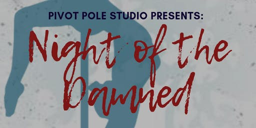 Pivot Pole Studio Presents: Night of the Damned Halloween Showcase