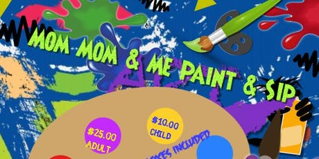 Mom Mom & Me Paint and Sip tickets