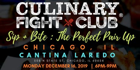 Culinary Fight Club - CHICAGO: Sip+Bite - The Perfect Pair Up tickets