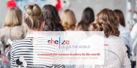 She/Ze Leads the World - Yukon Women's Leadership Summit tickets