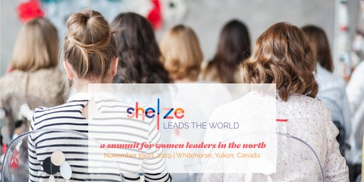 She/Ze Leads the World - Yukon Women's Leadership Summit