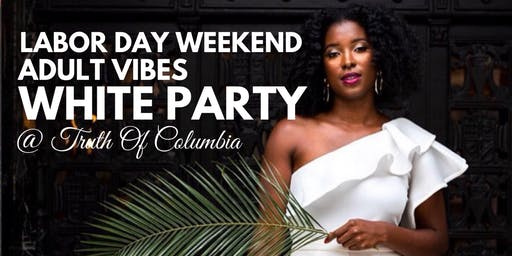 THE ADULT VIBES WHITE PARTY!