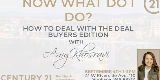 What Do I Do Now? How To Deal With The Deal - Buyers Edition