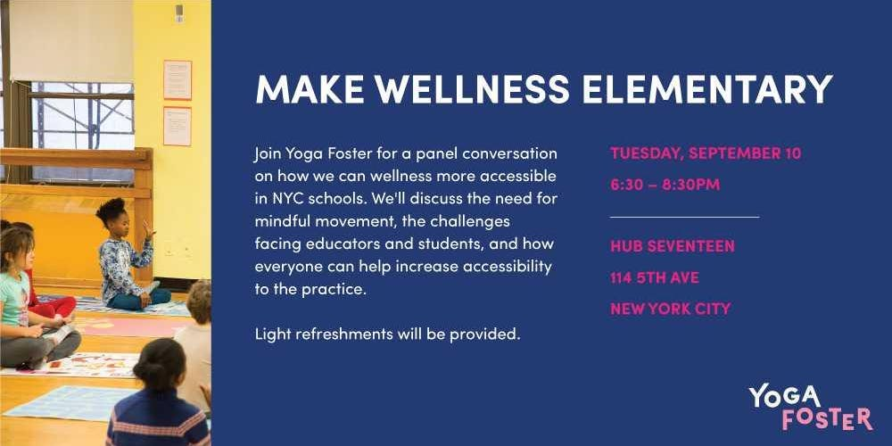 Make Wellness Elementary: A Panel on Yoga and Mindfulness in