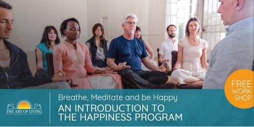 Breathe,Meditate & Be Happy- An Introduction to The Happiness Program