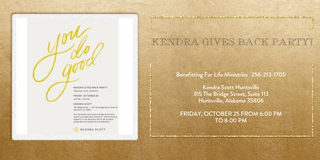 Kendra Gives Back Party Supporting For Life Ministries  tickets