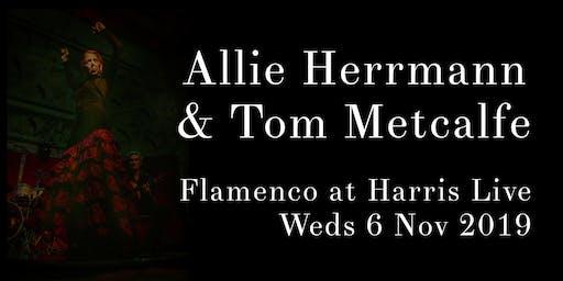 Allie Herrmann & Tom Metcalfe: Flamenco at Harris Live