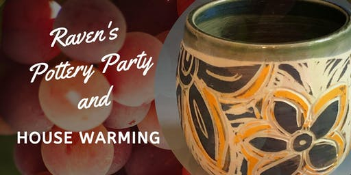 Raven's Pottery Party & House Warming!