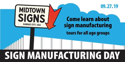Shop Tour / Open House Sign Manufacturing Day