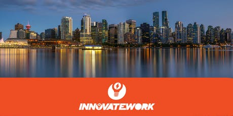 InnovateWork Vancouver - Creating Change in the World of Work tickets